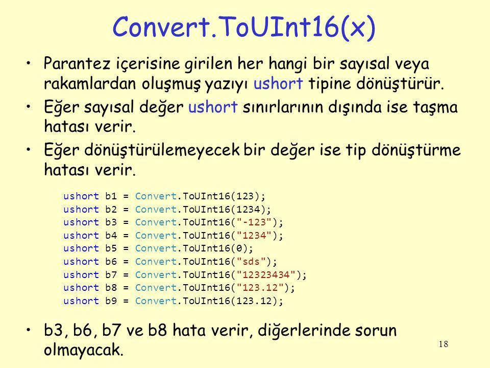 Convert.ToInt32(x) Parantez içerisine girilen her hangi bir sayısal veya rakamlardan oluşmuş yazıyı int tipine dönüştürür.