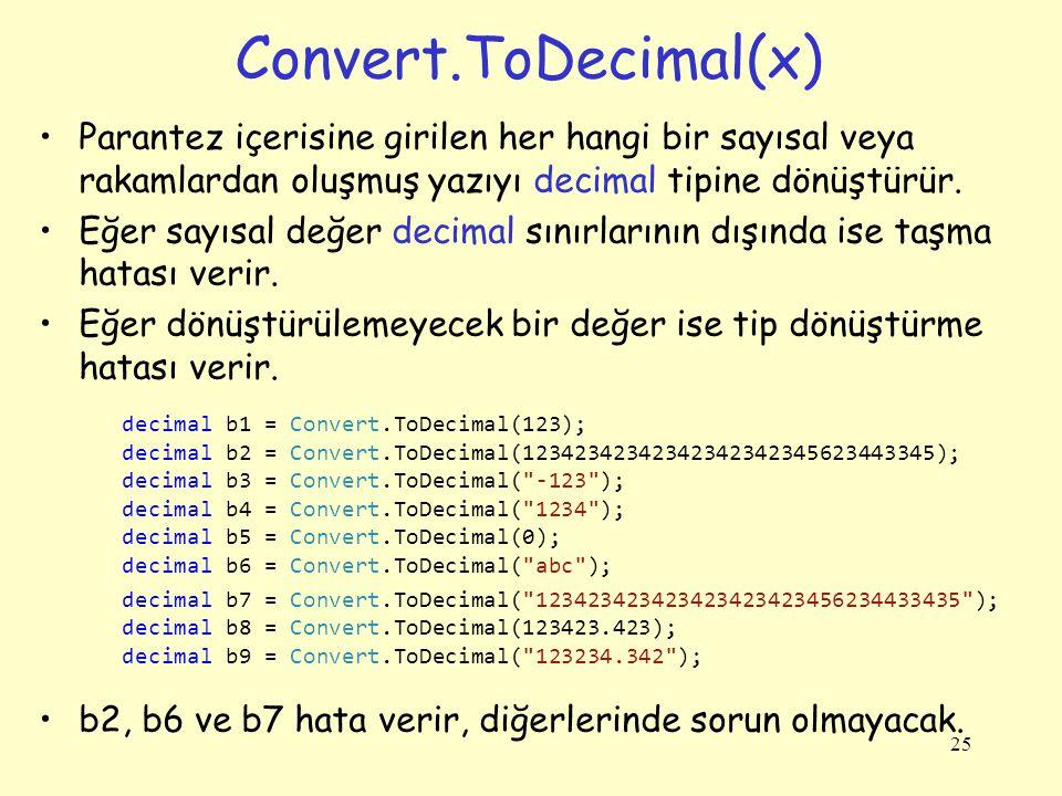 Convert.ToChar(x) Parantez içerisine girilen her hangi bir sayısal veya rakamlardan oluşmuş yazıyı char tipine dönüştürür.