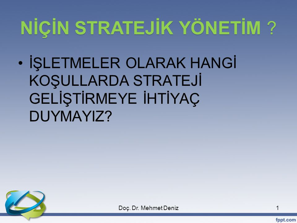  Stratejik yönetim çeşitli fonksiyonları entegre eder.