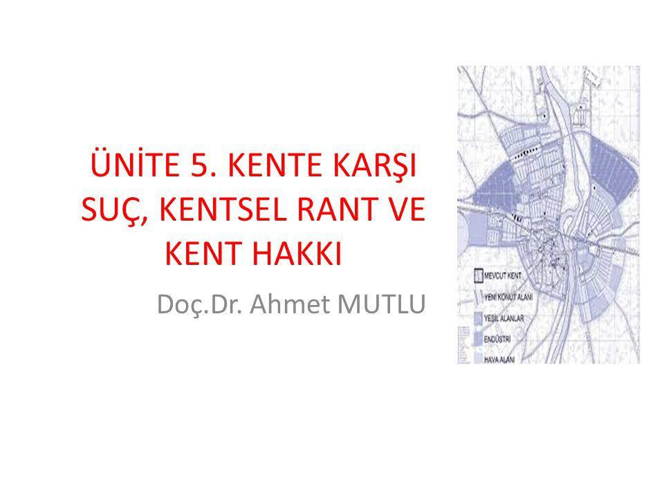 Kente Karşı Suç, Kentsel Rant ve Türkiye 1980'li yıllarla birlikte küreselleşmeye eklemlenen ülkemizde özellikle büyük kentlerde kentsel çalışmalar kapsamında saptamalar yapmak mümkündür.