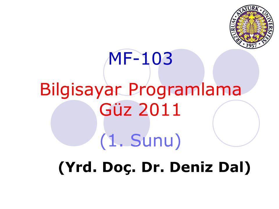 MF-103 Bilgisayar Programlama Güz 2011 (1. Sunu) (Yrd. Doç. Dr. Deniz Dal)