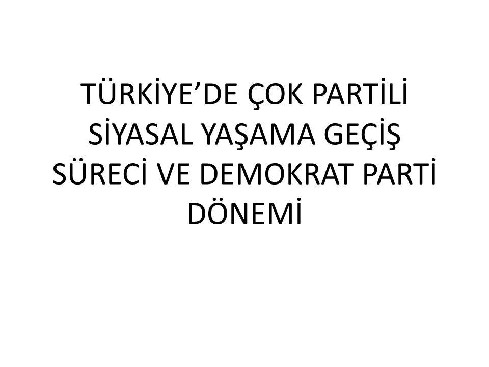 İkinci Dünya Savaşı Sonrası İç Politika Türk siyasetinde önemli dönüm noktalarından biri, çok partili siyasal yaşama geçiş sürecidir.