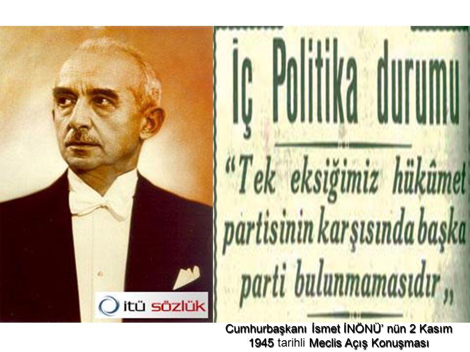 Demokrat Parti (07 Ocak 1946) KURUCULAR 1.Celal Bayar 2.