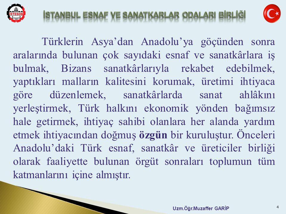 Uzm.Öğr.Muzaffer GARİP Türklerin Asya'dan Anadolu'ya göçünden sonra aralarında bulunan çok sayıdaki esnaf ve sanatkârlara iş bulmak, Bizans sanatkârla