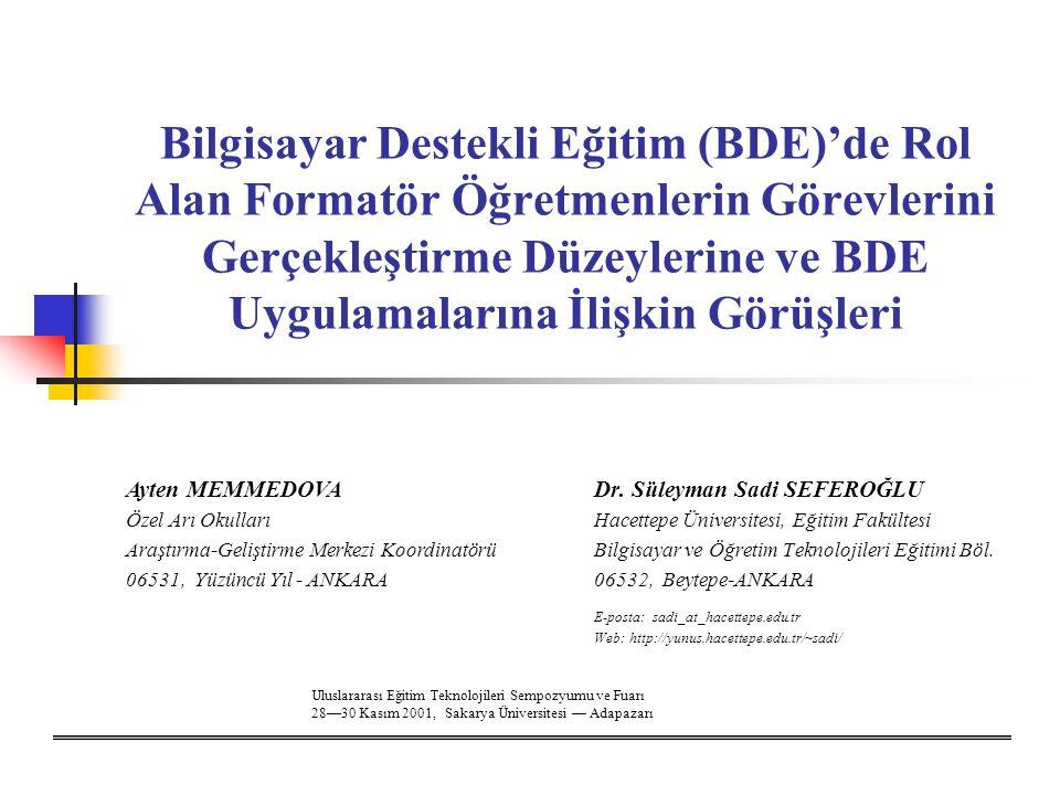 Bilgisayar Destekli Eğitim (BDE)'de Rol Alan Formatör Öğretmenlerin Görevlerini Gerçekleştirme Düzeylerine ve BDE Uygulamalarına İlişkin Görüşleri Dr.
