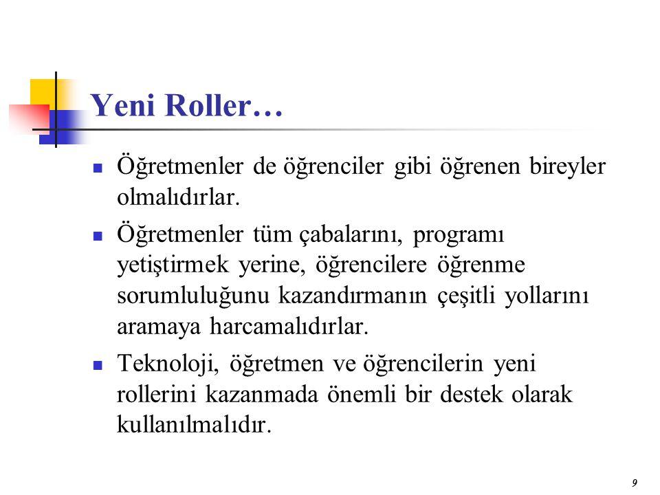 9 Yeni Roller… Öğretmenler de öğrenciler gibi öğrenen bireyler olmalıdırlar.