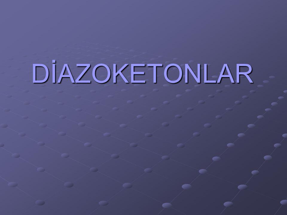 Diazoketonlar,azot içeren ve sentezler bakımından önemli bileşiklerdir.Asit klorürlerine diazometanın etkisiyle kolaylıkla elde edilebilirler ve iki önemli reaksiyonun çıkış maddeleridir:1.Wolff çevrilmesi, 2.Arndt-Eistert sentezi.