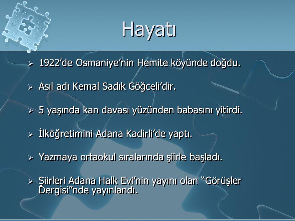 Hayatı  1922'de Osmaniye'nin Hemite köyünde doğdu.