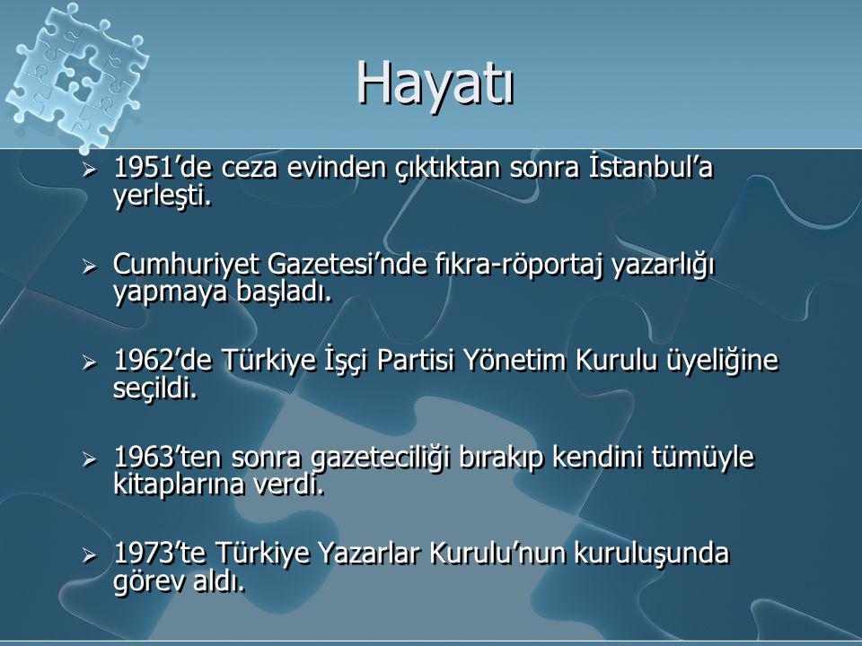 Hayatı  1951'de ceza evinden çıktıktan sonra İstanbul'a yerleşti.