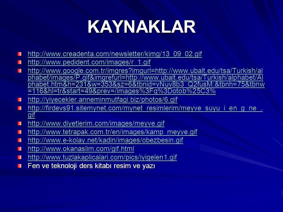 KAYNAKLAR http://www.creadenta.com/newsletter/kimg/13_09_02.gif http://www.pedident.com/images/r_1.gif http://www.google.com.tr/imgres?imgurl=http://w