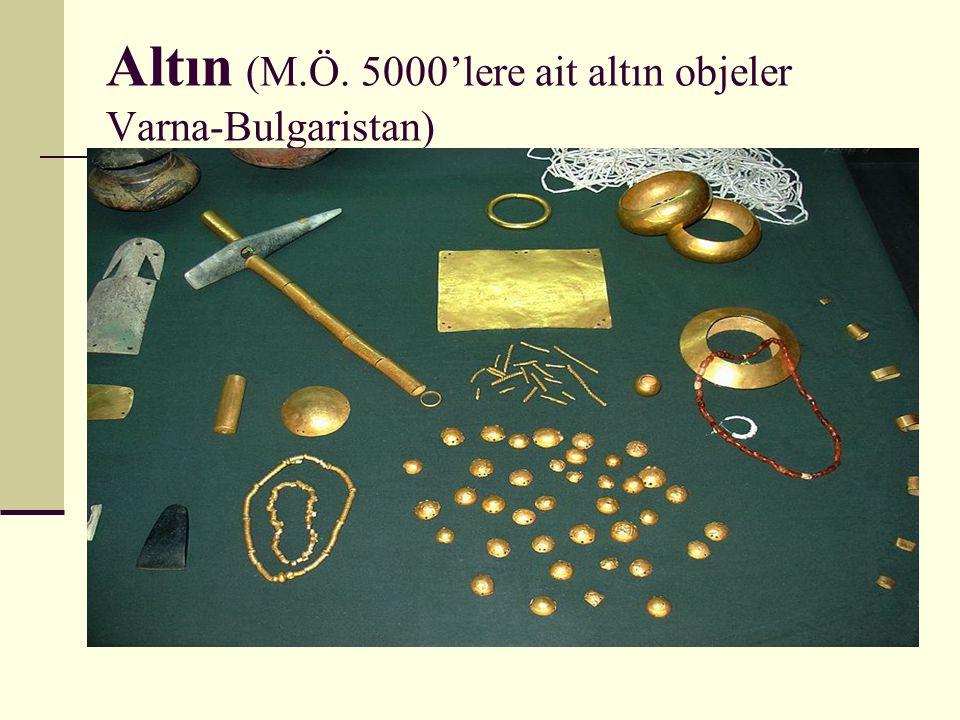 Altın (M.Ö. 5000'lere ait altın objeler Varna-Bulgaristan)