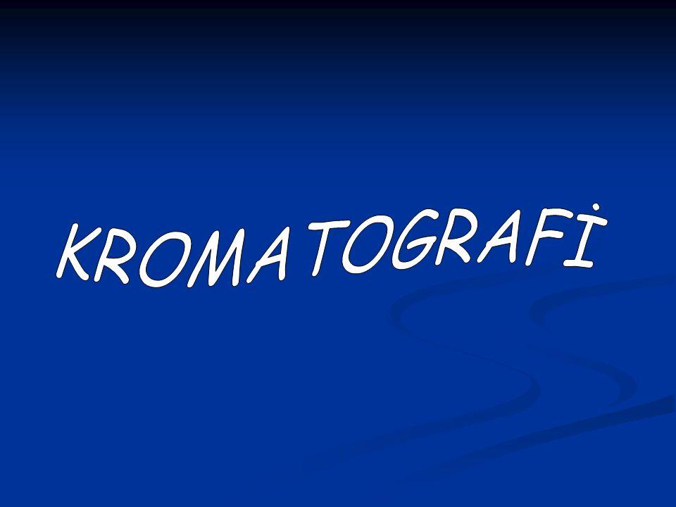 KROMATOGRAFİ Kromatografi, bir karışımda bulunan maddelerin,biri sabit diğeri hareketli faz olmak üzere birbirleriyle karışmayan iki fazlı bir sistemde ayrılması, tanınması ve saflaştırılması yöntemlerinin genel adıdır.