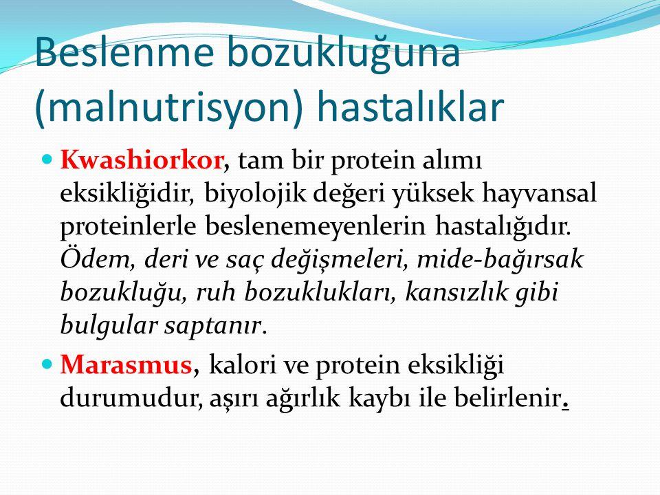 Beslenme bozukluğuna (malnutrisyon) hastalıklar Kwashiorkor, tam bir protein alımı eksikliğidir, biyolojik değeri yüksek hayvansal proteinlerle beslen