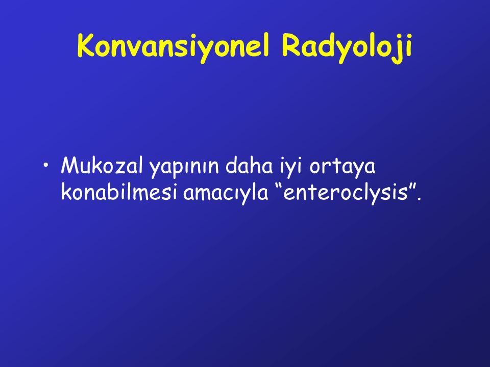 """Konvansiyonel Radyoloji Mukozal yapının daha iyi ortaya konabilmesi amacıyla """"enteroclysis""""."""
