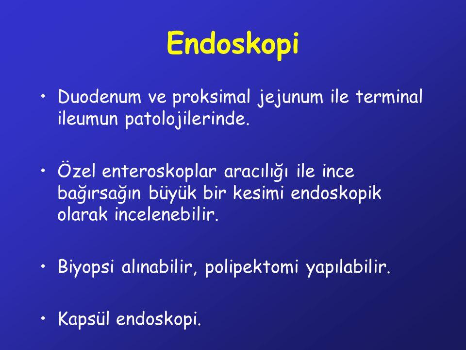 Endoskopi Duodenum ve proksimal jejunum ile terminal ileumun patolojilerinde. Özel enteroskoplar aracılığı ile ince bağırsağın büyük bir kesimi endosk