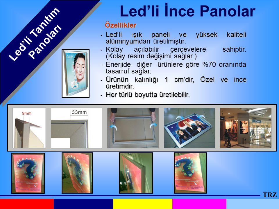 TRZ Led'li Tanıtım Panoları Led'li İnce Panolar Özellikler - Led'li ışık paneli ve yüksek kaliteli alüminyum - Led'li ışık paneli ve yüksek kaliteli a