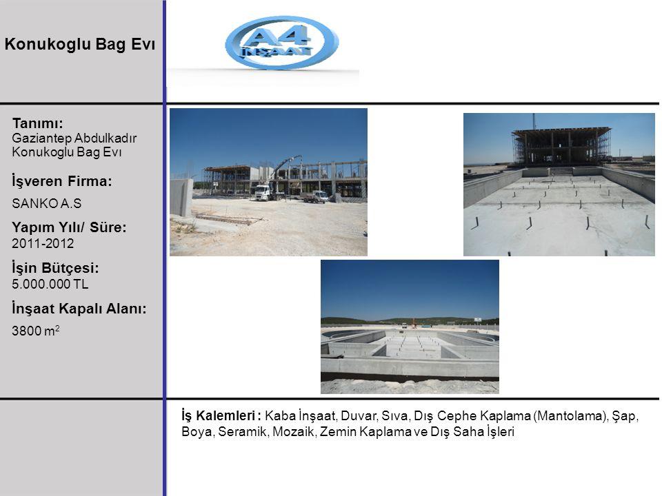 Tanımı: Gaziantep Abdulkadır Konukoglu Bag Evı İşveren Firma: SANKO A.S Yapım Yılı/ Süre: 2011-2012 İşin Bütçesi: 5.000.000 TL İnşaat Kapalı Alanı: 38