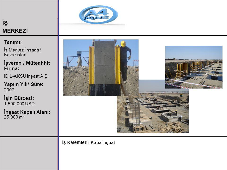 Tanımı: İş Merkezi İnşaatı / Kazakistan İşveren / Müteahhit Firma: İDİL-AKSU İnşaat A.Ş. Yapım Yılı/ Süre: 2007 İşin Bütçesi: 1.500.000 USD İnşaat Kap