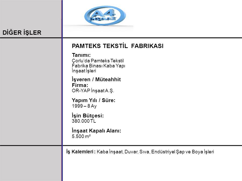 PAMTEKS TEKSTİL FABRIKASI Tanımı: Çorlu'da Pamteks Tekstil Fabrika Binası Kaba Yapı İnşaat İşleri İşveren / Müteahhit Firma: OR-YAP İnşaat A.Ş. Yapım