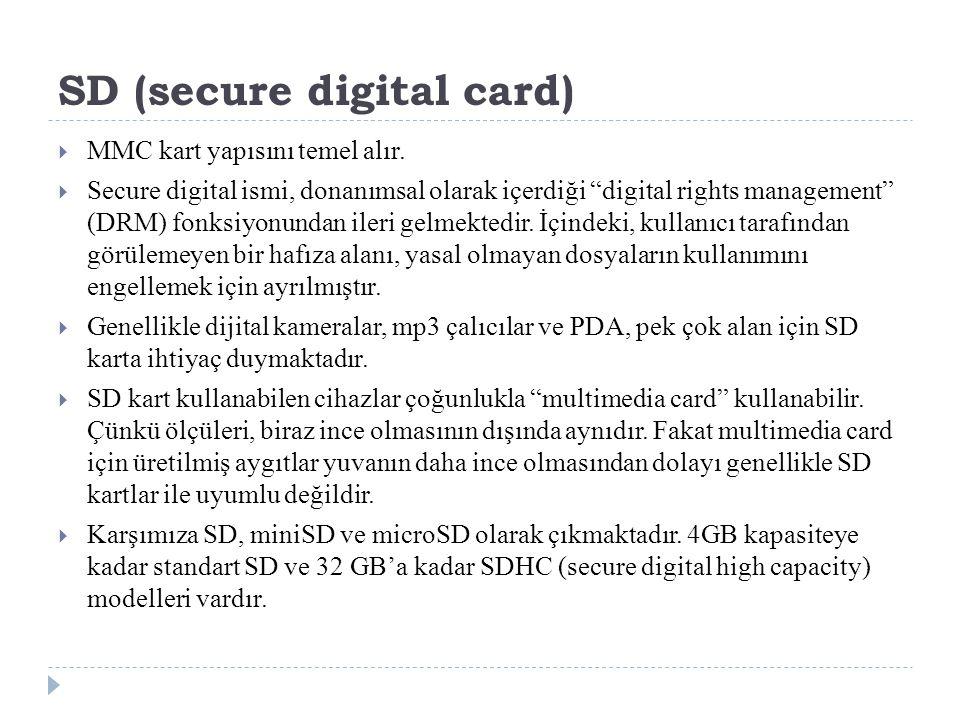 """SD (secure digital card)  MMC kart yapısını temel alır.  Secure digital ismi, donanımsal olarak içerdiği """"digital rights management"""" (DRM) fonksiyon"""