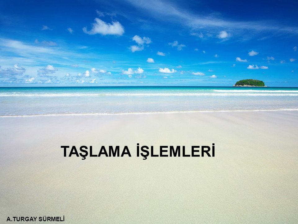 A.TURGAY SÜRMELİ TAŞLAMA İŞLEMLERİ