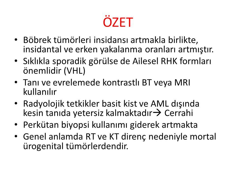 ÖZET Böbrek tümörleri insidansı artmakla birlikte, insidantal ve erken yakalanma oranları artmıştır.