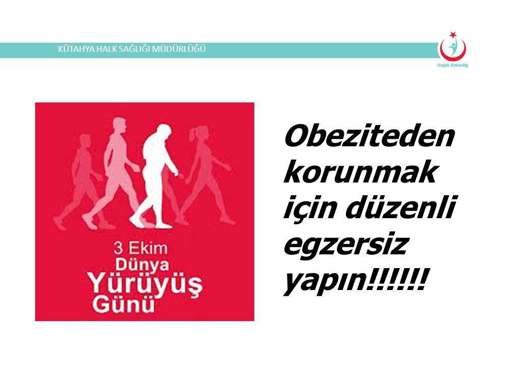 Obeziteden korunmak için düzenli egzersiz yapın!!!!!! KÜTAHYA HALK SAĞLIĞI MÜDÜRLÜĞÜ
