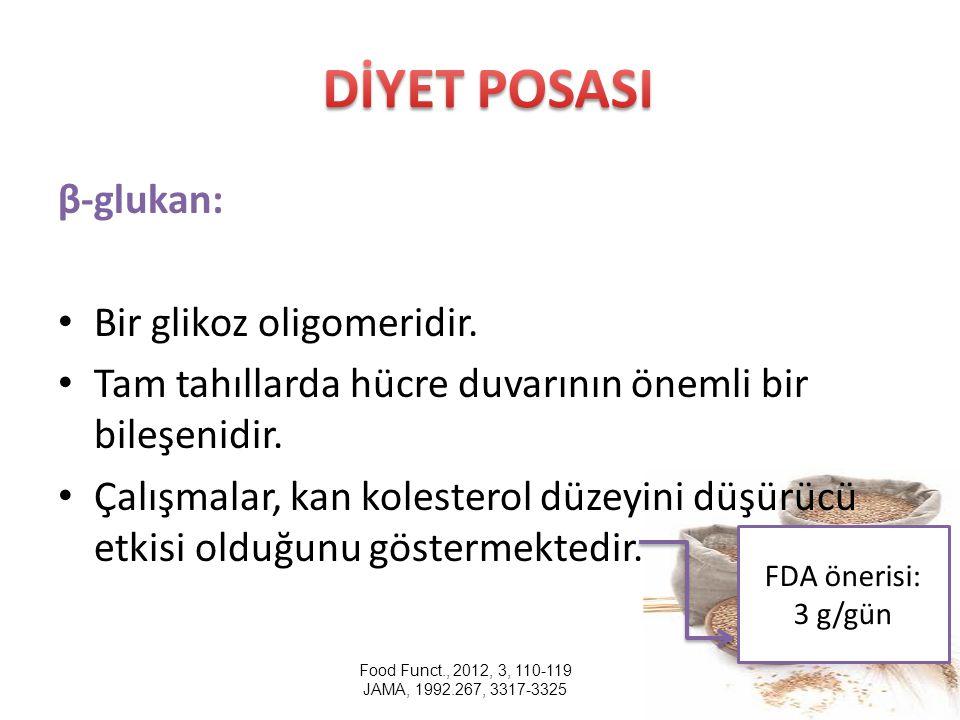 β-glukan: Bir glikoz oligomeridir. Tam tahıllarda hücre duvarının önemli bir bileşenidir. Çalışmalar, kan kolesterol düzeyini düşürücü etkisi olduğunu