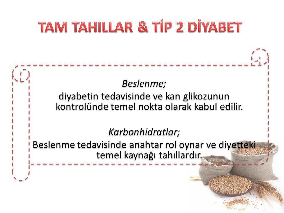 Beslenme; diyabetin tedavisinde ve kan glikozunun kontrolünde temel nokta olarak kabul edilir. Karbonhidratlar; Beslenme tedavisinde anahtar rol oynar