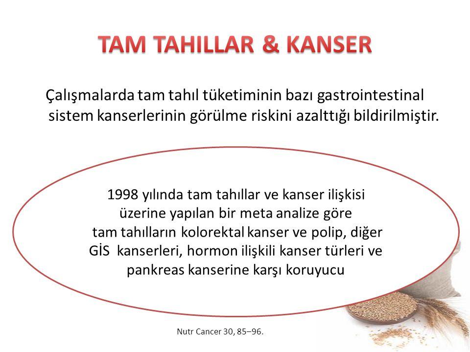 Çalışmalarda tam tahıl tüketiminin bazı gastrointestinal sistem kanserlerinin görülme riskini azalttığı bildirilmiştir. 1998 yılında tam tahıllar ve k