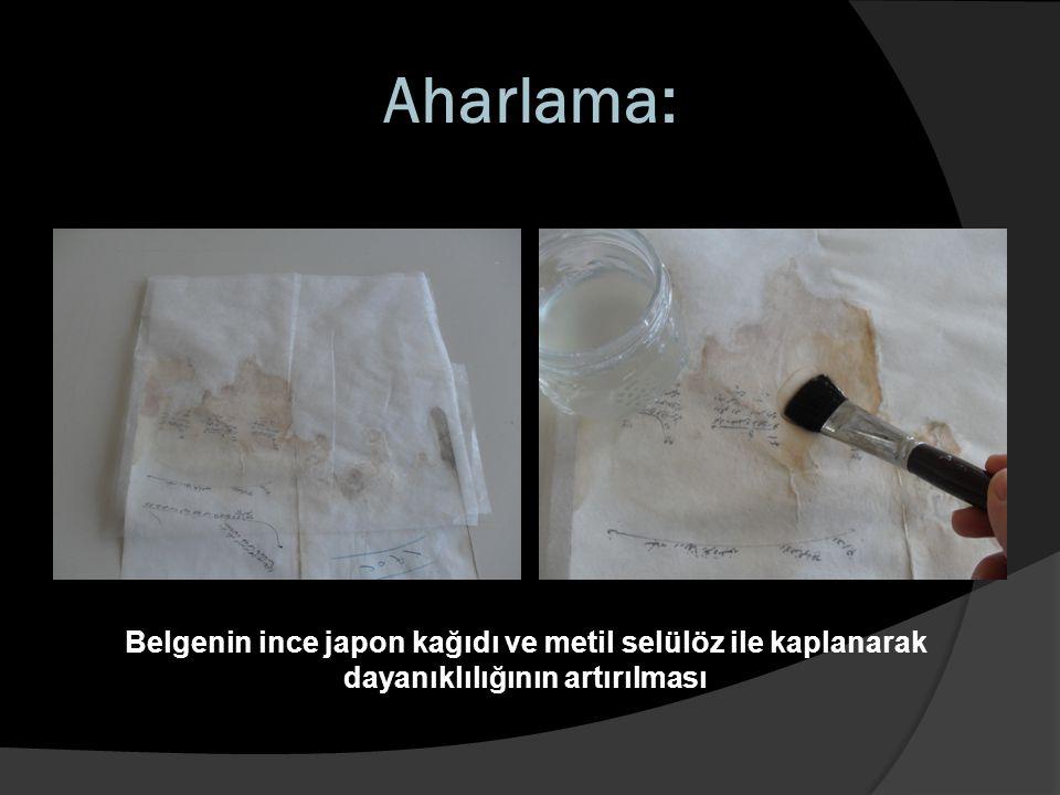 Aharlama: Belgenin ince japon kağıdı ve metil selülöz ile kaplanarak dayanıklılığının artırılması