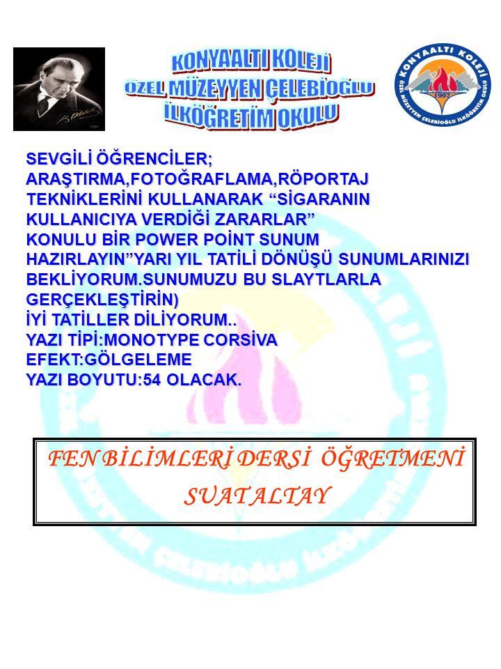 """SEVGİLİ ÖĞRENCİLER; ARAŞTIRMA,FOTOĞRAFLAMA,RÖPORTAJ TEKNİKLERİNİ KULLANARAK """"SİGARANIN KULLANICIYA VERDİĞİ ZARARLAR"""" KONULU BİR POWER POİNT SUNUM HAZI"""