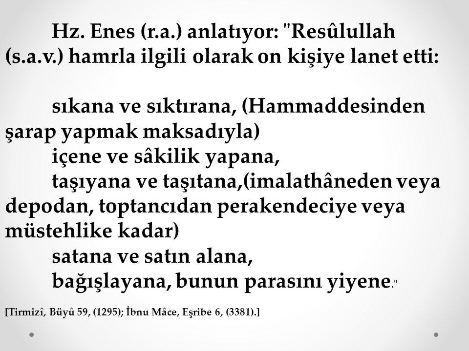 Hz. Enes (r.a.) anlatıyor: