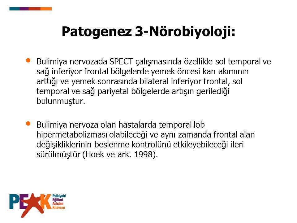 Patogenez 3-Nörobiyoloji: Bulimiya nervozada SPECT çalışmasında özellikle sol temporal ve sağ inferiyor frontal bölgelerde yemek öncesi kan akımının a