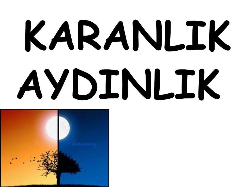KARANLIK AYDINLIK