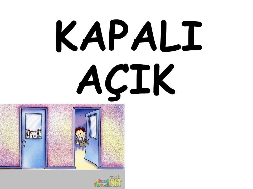 KAPALI AÇIK