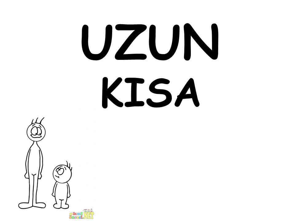 UZUN KISA