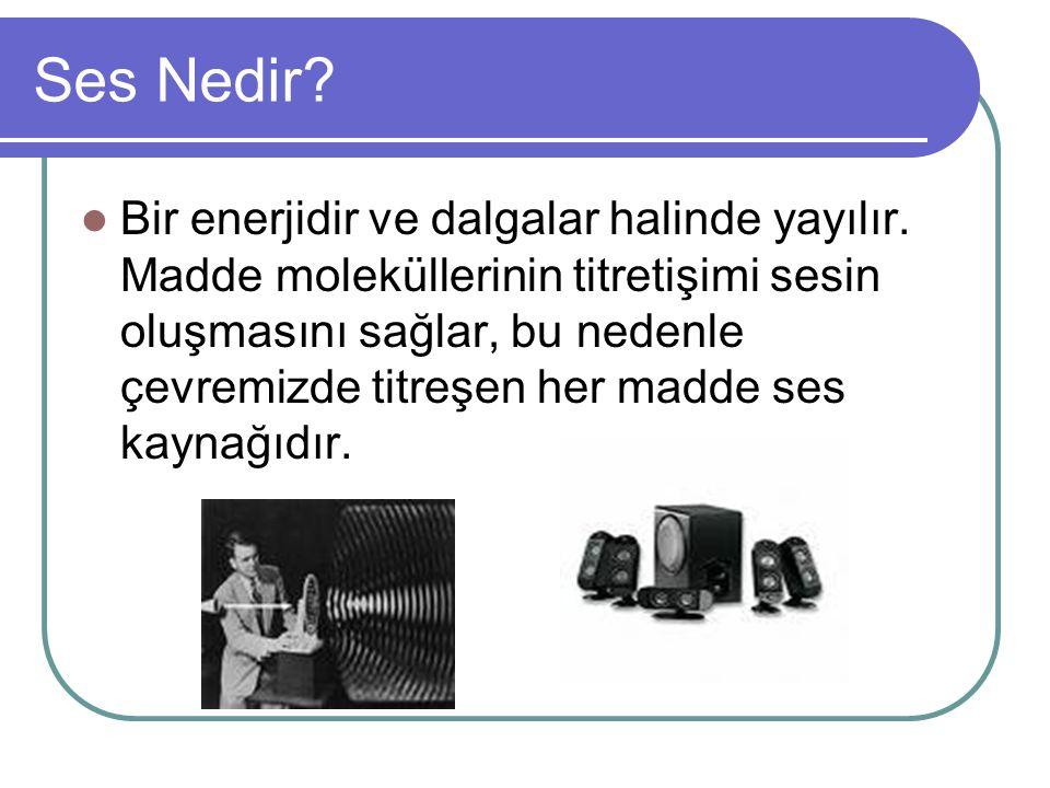 Sesin Özellikleri 1. Sesin şiddeti 2. Sesin yüksekliği 3. Frekans 4. Sesin tınısı 5. Genlik