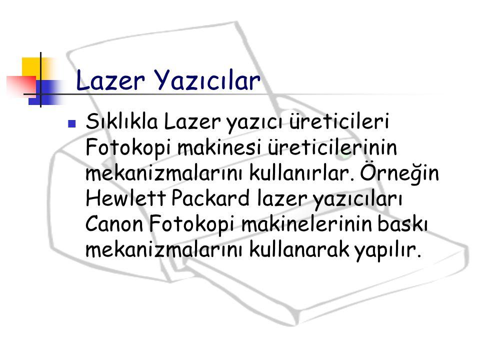Sıklıkla Lazer yazıcı üreticileri Fotokopi makinesi üreticilerinin mekanizmalarını kullanırlar. Örneğin Hewlett Packard lazer yazıcıları Canon Fotokop