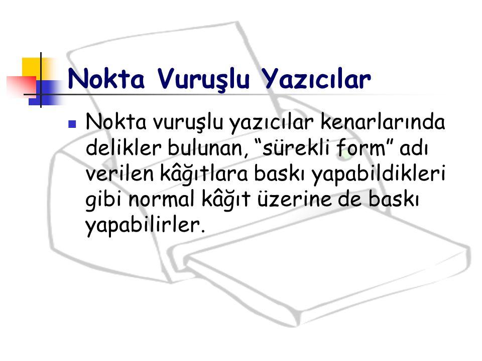 Yapısı ve Çalışma Prensibi Nokta vuruşlu yazıcılar, kâğıt üzerinde bir karakteri belli sayıda nokta kalıbı basarak oluşturur.