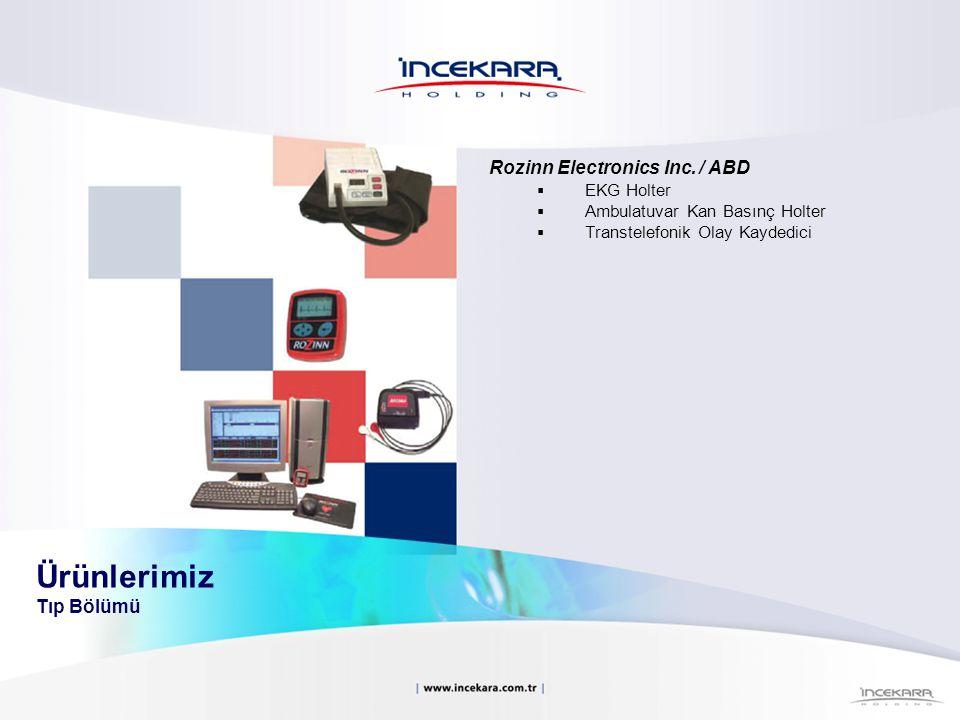 Rozinn Electronics Inc. / ABD  EKG Holter  Ambulatuvar Kan Basınç Holter  Transtelefonik Olay Kaydedici Ürünlerimiz Tıp Bölümü
