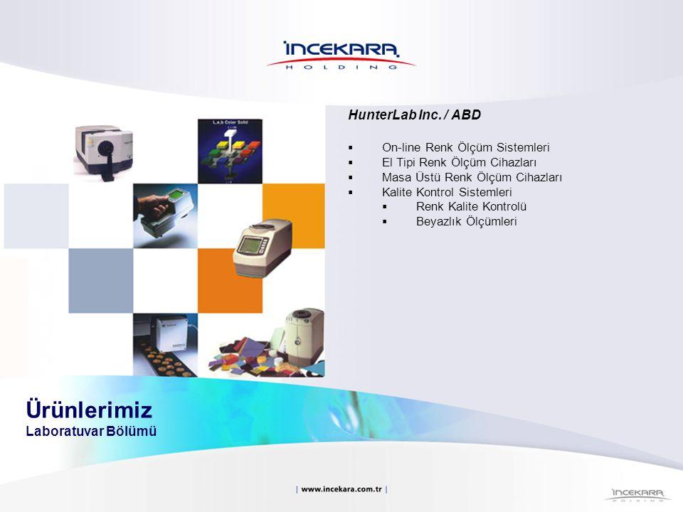 HunterLab Inc. / ABD  On-line Renk Ölçüm Sistemleri  El Tipi Renk Ölçüm Cihazları  Masa Üstü Renk Ölçüm Cihazları  Kalite Kontrol Sistemleri  Ren