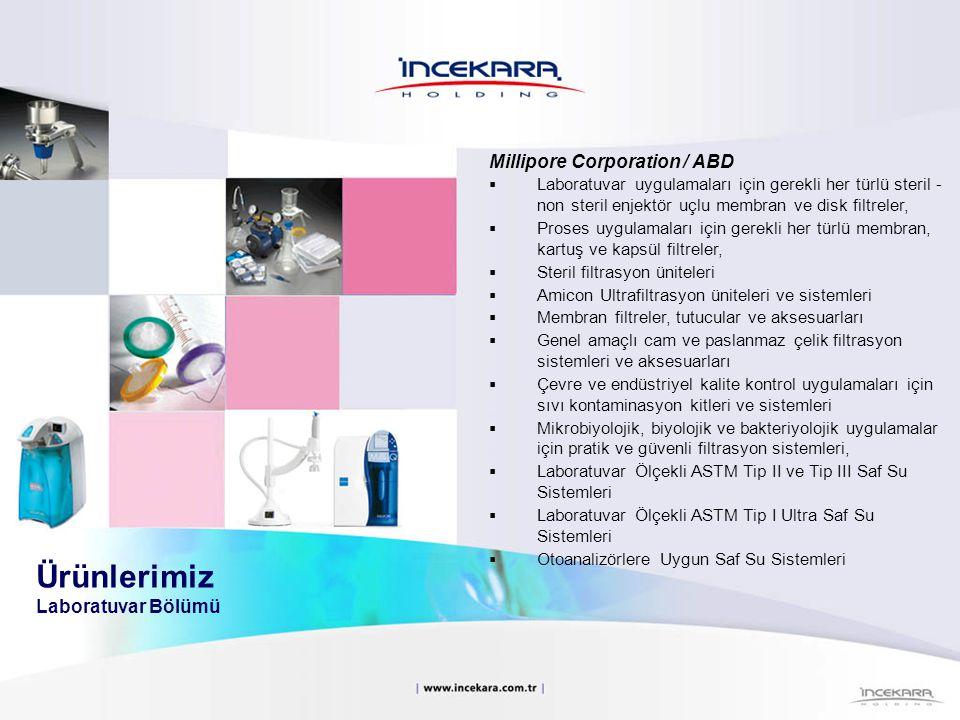 Millipore Corporation / ABD  Laboratuvar uygulamaları için gerekli her türlü steril - non steril enjektör uçlu membran ve disk filtreler,  Proses uy