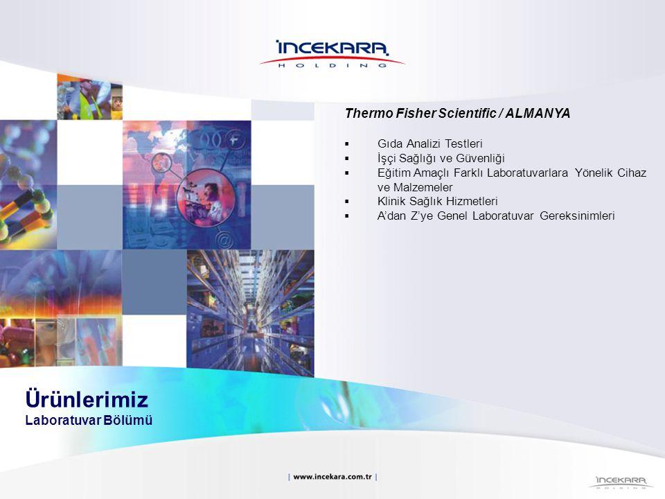 Thermo Fisher Scientific / ALMANYA  Gıda Analizi Testleri  İşçi Sağlığı ve Güvenliği  Eğitim Amaçlı Farklı Laboratuvarlara Yönelik Cihaz ve Malzeme