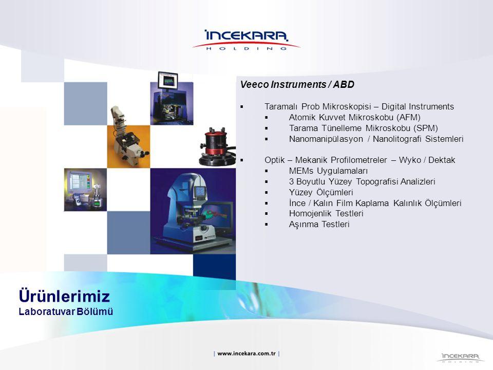 Ürünlerimiz Laboratuvar Bölümü Veeco Instruments / ABD  Taramalı Prob Mikroskopisi – Digital Instruments  Atomik Kuvvet Mikroskobu (AFM)  Tarama Tü