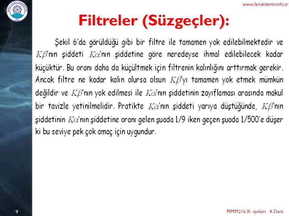 9 MMM216 X- ışınları 4. Ders www.farukdemir.info.tr Filtreler (Süzgeçler):