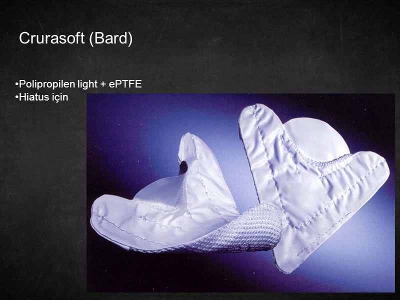 31 Crurasoft (Bard) Polipropilen light + ePTFE Hiatus için