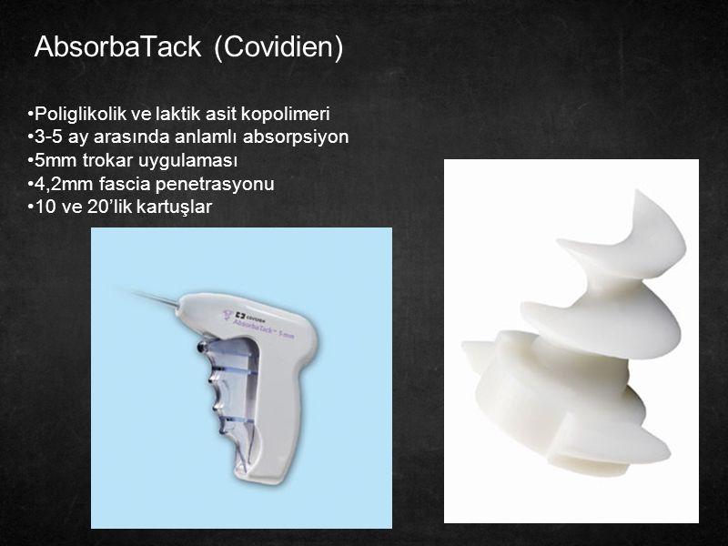 37 AbsorbaTack (Covidien) Poliglikolik ve laktik asit kopolimeri 3-5 ay arasında anlamlı absorpsiyon 5mm trokar uygulaması 4,2mm fascia penetrasyonu 1