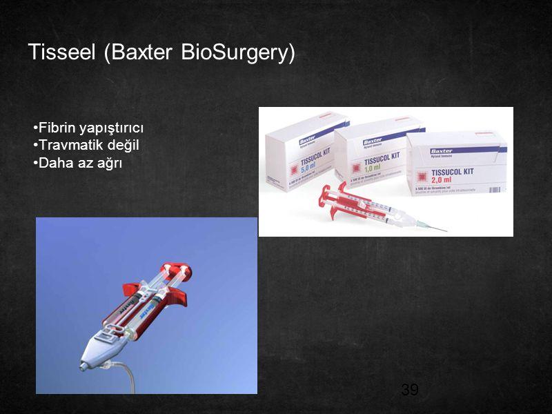 39 Tisseel (Baxter BioSurgery) Fibrin yapıştırıcı Travmatik değil Daha az ağrı