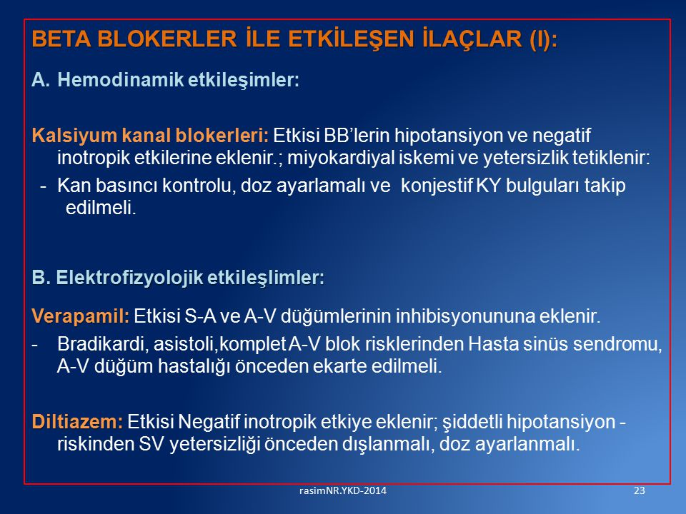 BETA BLOKERLER İLE ETKİLEŞEN İLAÇLAR (I): A.Hemodinamik etkileşimler: Kalsiyum kanal blokerleri: Etkisi BB'lerin hipotansiyon ve negatif inotropik etk